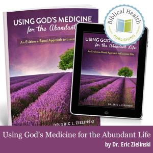 Biblical Health Publishing Announces Using Gods Medicine for the Abundant Life