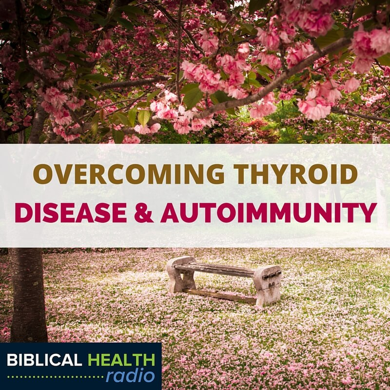 Overcoming Thyroid Disease and Autoimmunity