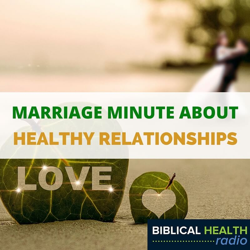 Marriage Minute About Healthy Relationships