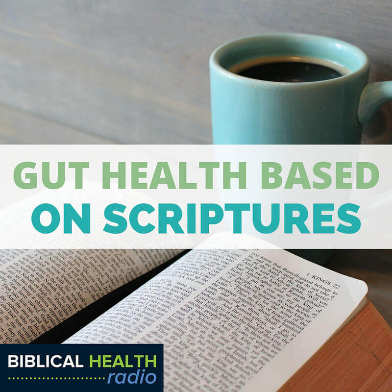 Healthy Gut According To The Scriptures | Episode #009