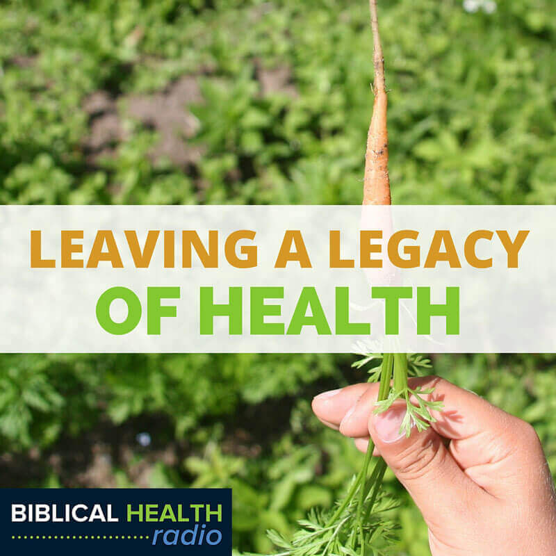 Leaving a Legacy of Health | Episode #016