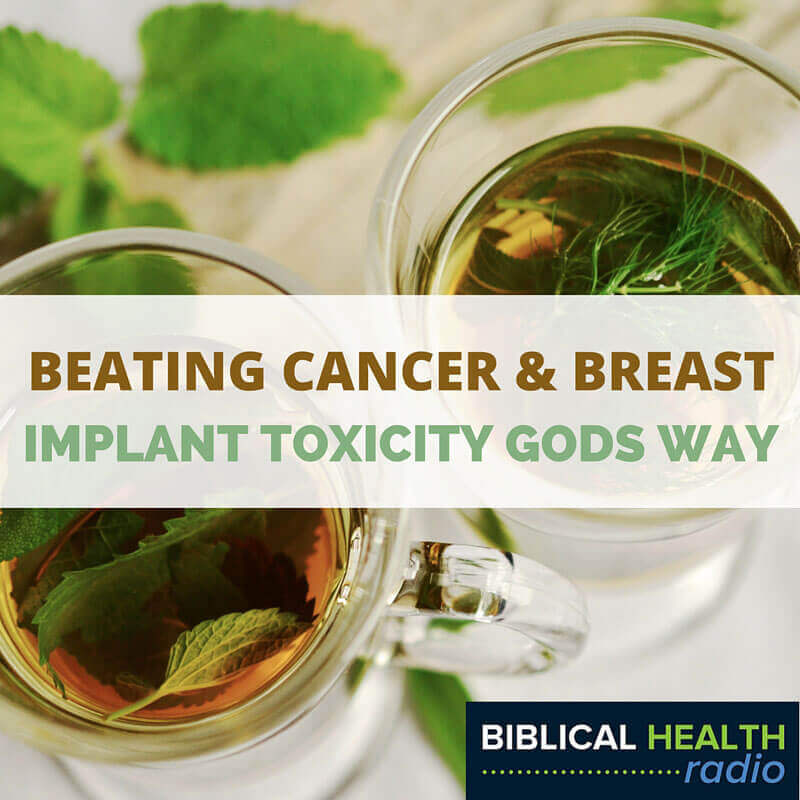 Beating Cancer and Breast Implant Toxicity Gods Way | Episode #021