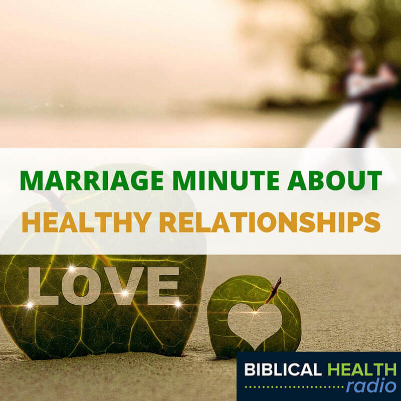 Marriage Minute About Healthy Relationships | Episode #030