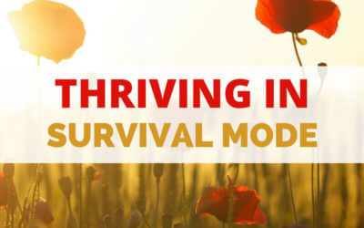 Thriving in Survival Mode | Episode #031