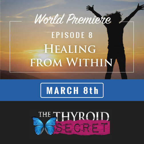 Healing From Within Episode 8 Thyroid Secret