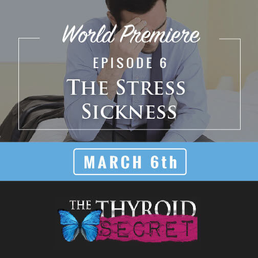 Stress Sickness Episode 6 Thyroid Secret