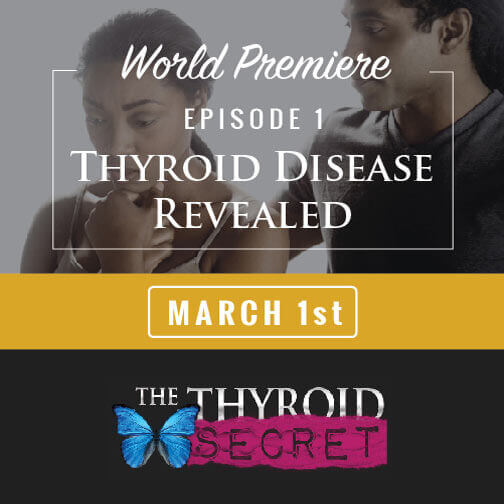 Thyroid Disease Revealed - Episode 1 - The Thyroid Secret