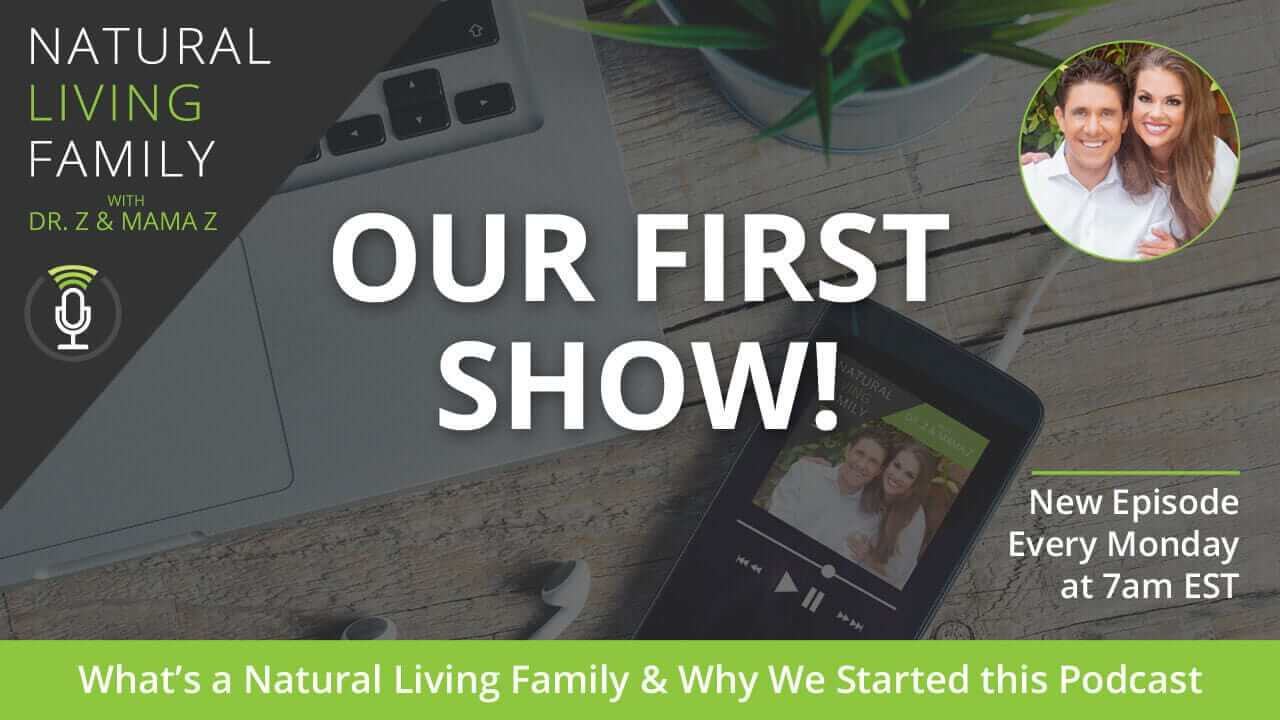 What's a Natural Living Family & Why We Started this Podcast – Episode #1