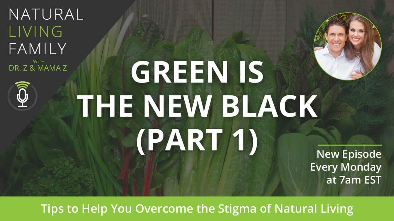 Tips to Help You Overcome the Stigma of Natural Living – Episode #3