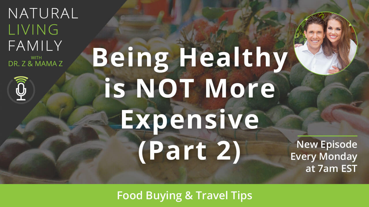 Food Buying & Travel Tips: Being Healthy is NOT More Expensive (Part 2) – Podcast Episode 11