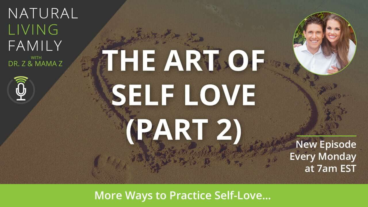 The Art of Self-Love Part 2 – More Ways to Practice Self-Love Podcast Episode 9