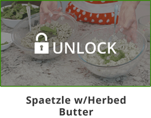Unlock Mama Z's Spaetzle with Herbed Butter Video