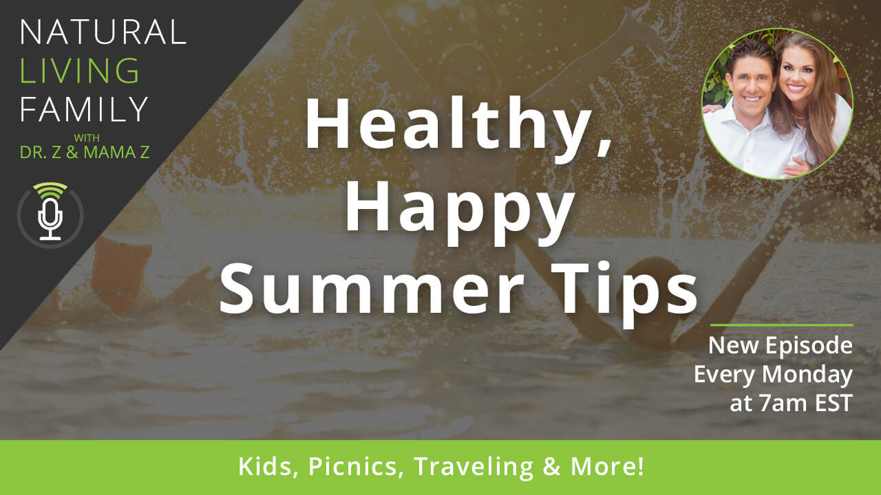 Healthy, Happy Summer Tips: Kids, Picnics, Traveling & More! – Podcast Episode 19
