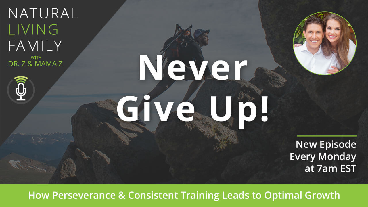 Never Give Up! How Perseverance & Consistent Training Leads to Optimal Growth – Podcast Episode 18