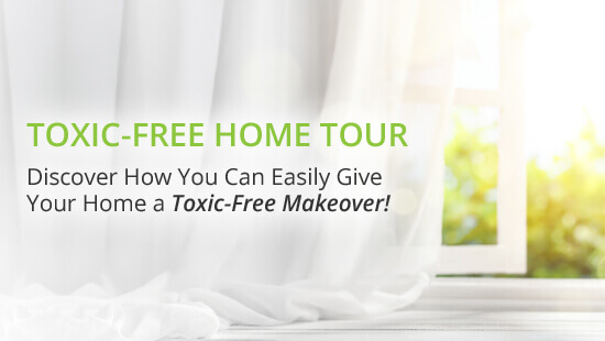 Toxic-Free Home Makeover Tour
