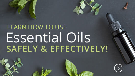Learn how to Use Essential Oils Safely and Effectively!
