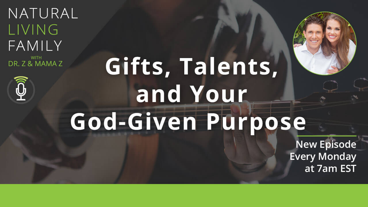 Gifts, Talents, and Your God-Given Purpose - Podcast Episode 22