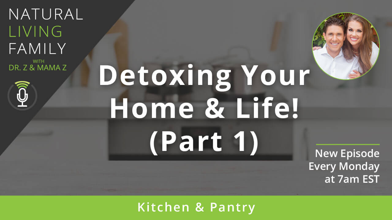 Detoxing Your Home and Life, Part 1 – Podcast Episode 25